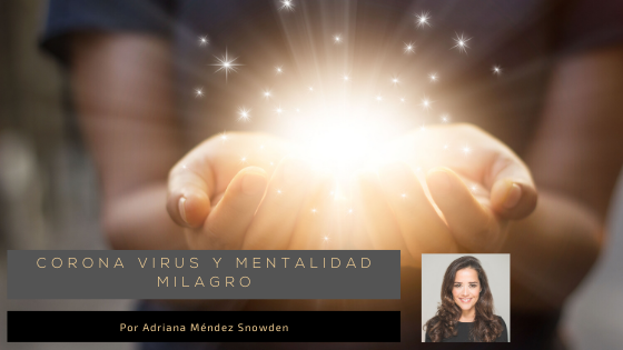 Corona virus y Mentalidad Milagro